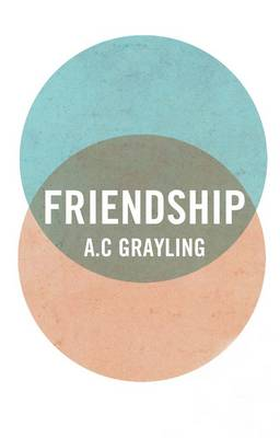Friendship by A. C. Grayling