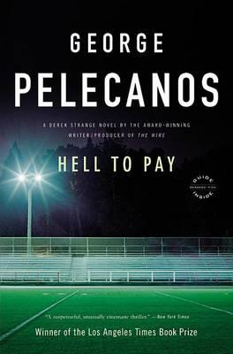 Hell to Pay: A Derek Strange Novel by George Pelecanos