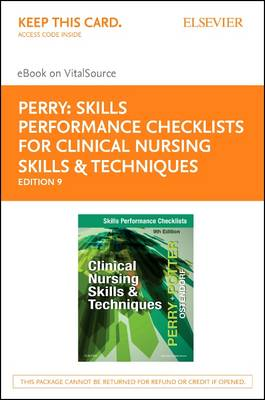 Skills Performance Checklists for Clinical Nursing Skills & Techniques - Elsevier E-book on VitalSource (Retail Access Card) by Anne Griffin Perry