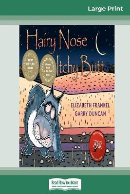 Hairy Nose Itchy Butt (16pt Large Print Edition) by Elizabeth Frankel