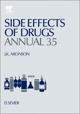 Side Effects of Drugs Annual  Volume 35 by Jeffrey K. Aronson