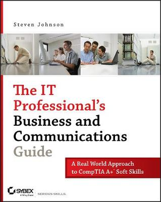 The IT Professional's Business and Communications Guide by Steven Johnson
