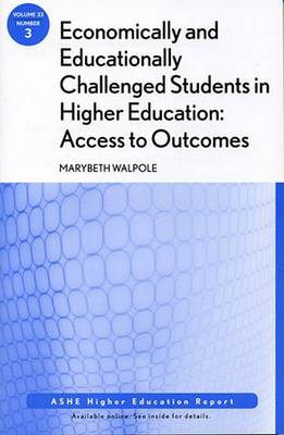 Economically and Educationally Challenged Students in Higher Education book