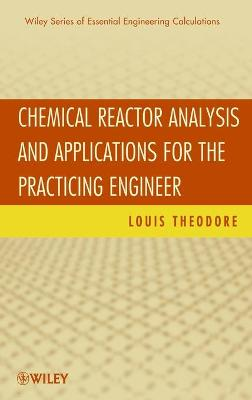 Chemical Reactor Analysis and Applications for the Practicing Engineer by Louis Theodore