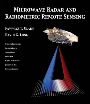 Microwave Radar and Radiometric Remote Sensing by David Long