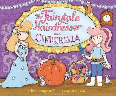 The Fairytale Hairdresser and Cinderella by Abie Longstaff