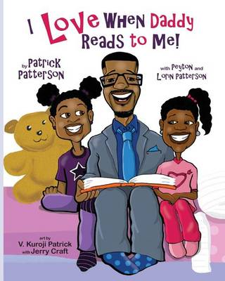I Love When Daddy Reads to Me by Patrick James Patterson