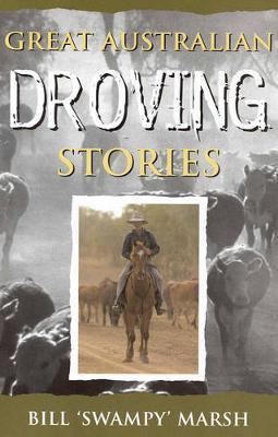 Great Australian Droving Stories by Bill Marsh