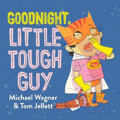 Goodnight, Little Tough Guy by Michael Wagner
