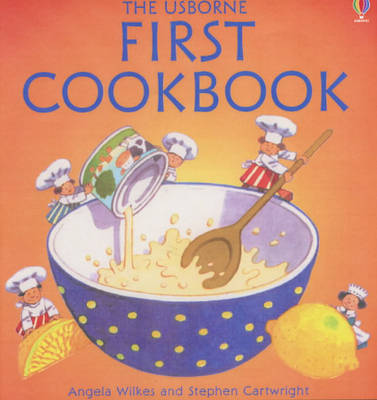 First Cook Book by Angela Wilkes