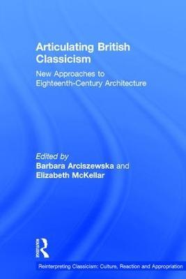 Articulating British Classicism by Barbara Arciszewska