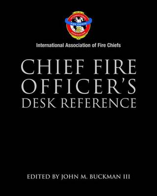 Chief Fire Officer's Desk Reference by IAFC