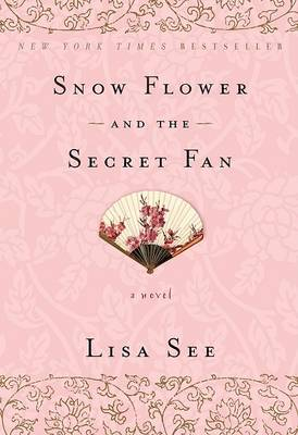 Snow Flower and the Secret Fan book