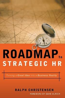 Roadmap to Strategic HR by Ralph CHRISTENSEN