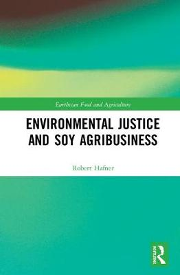 Environmental Justice and Soy Agribusiness book