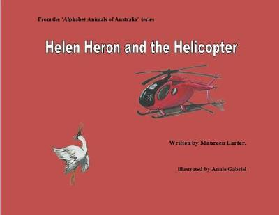 Helen Heron and the Helicopter by Maureen Larter