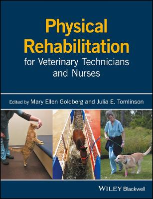 Physical Rehabilitation for Veterinary Technicians and Nurses by Mary Ellen Goldberg