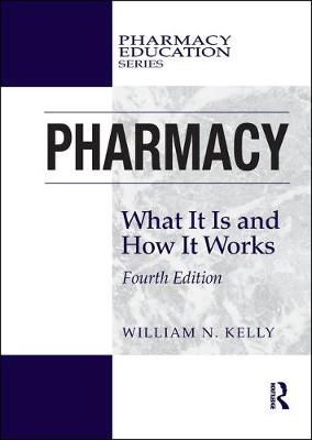 Pharmacy by William N. Kelly