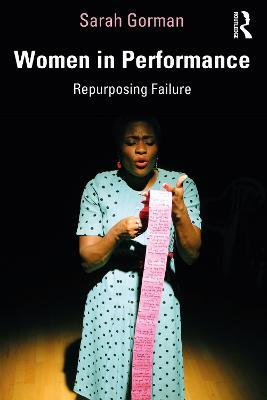 Women in Performance: Repurposing Failure by Sarah Gorman