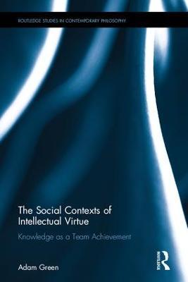 Social Contexts of Intellectual Virtue book
