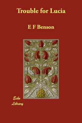 Trouble for Lucia by E. F. Benson