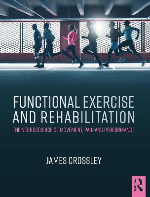 Functional Exercise and Rehabilitation by James Crossley