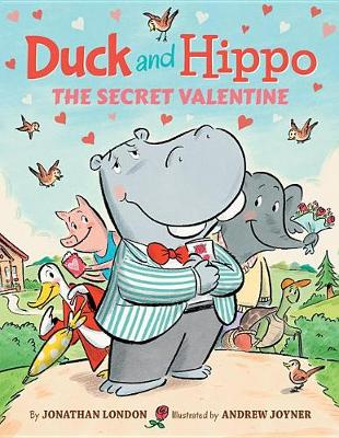 Duck and Hippo The Secret Valentine by Jonathan London