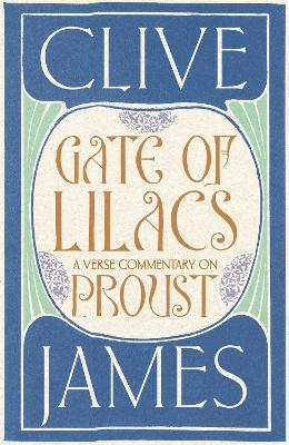 Gate of Lilacs by Clive James