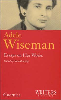 Adele Wiseman by Adele Wiseman