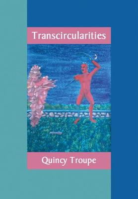 Transcircularities by Quincy Troupe