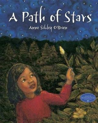 A Path Of Stars, A by Anne Sibley O'Brien
