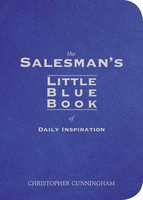 Salesman's Little Blue Book of Inspiration by Christopher Cunningham