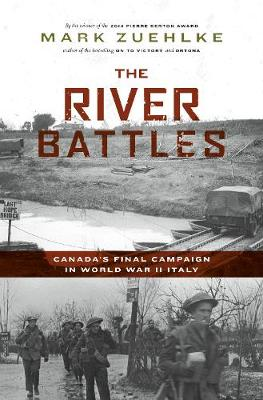River Battles: Canada's Final Campaign in World War II Italy book