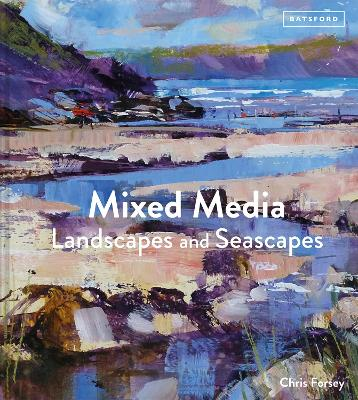 Mixed Media Landscapes and Seascapes by Chris Forsey