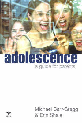 Adolescence: A Guide for Parents by Michael Carr-Gregg