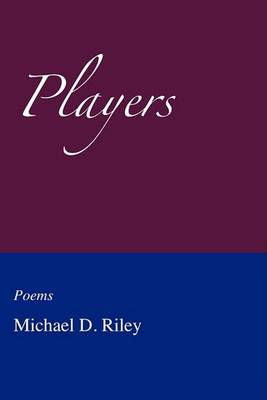 Players by Michael D Riley