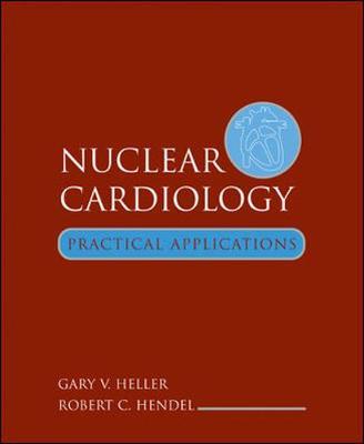 Nuclear Cardiology by Gary V. Heller