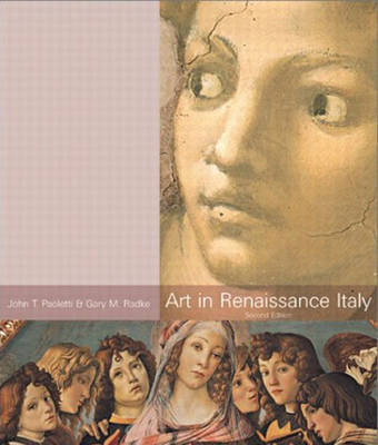 Art In Renaissance Italy (Trade Version) by John T Paoletti