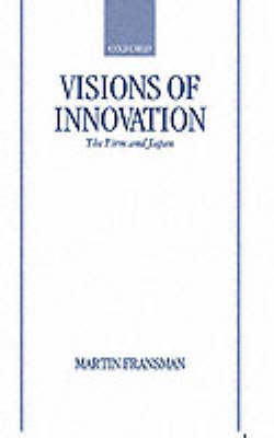 Visions of Innovation by Martin Fransman
