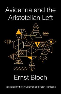 Avicenna and the Aristotelian Left by Ernst Bloch