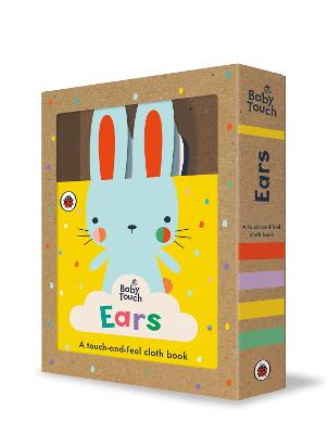 Baby Touch: Ears: A touch-and-feel cloth book by Ladybird