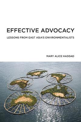 Effective Advocacy: Lessons from East Asia's Environmentalists book