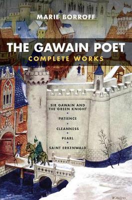 Gawain Poet: Complete Works by Marie Borroff