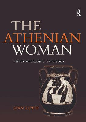The Athenian Woman by Sian Lewis