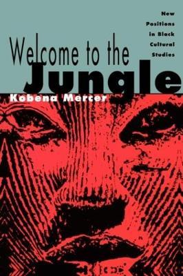 Welcome to the Jungle by Kobena Mercer