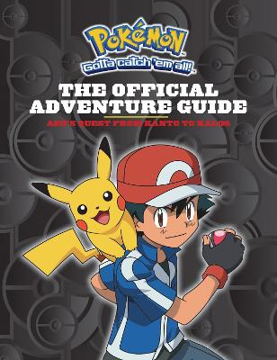 Pokemon: The Official Adventure Guide: Ash's Quest from Kanto to Kalos by Simcha Whitehill