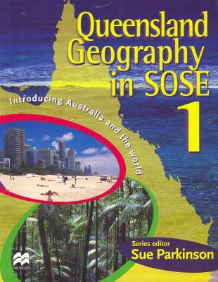 Queensland Geography in Sose 1 by Sue Parkinson