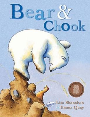 Bear and Chook by Lisa Shanahan