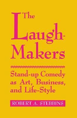The Laugh-Makers by Robert A. Stebbins