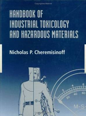 Handbook of Industrial Toxicology and Hazardous Materials by Nicholas P. Cheremisinoff